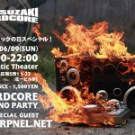 2013/06/09(日曜日) : sharpnel.net on YATSUZAKI HARDCORE #30 ~撲殺!ロックの日スペシャル!@札幌 Plastic Theater