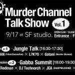 JEA出演:日本屈指のハードコア・プロダクション「Murder Channel」が初となるトークショウを中野SF studio.にて開催!