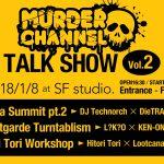 トークイベント「Murder Channel Talk Show Vol.2」DieTRAX x  Technorch x JEAのGabba Summit再び開催