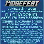 2021.4.5(Mon) 2DAYSのオンラインブレイクコアフェス #Pidgefest にDJ SHARPNEL出演