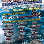 2011/07/17(日曜日) : DJ SHARPNEL on LuXuRia -SUMMER TRIBE HEAVEN-@六本木FORUM