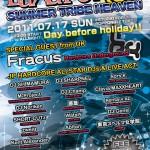 2011/07/17(日曜日) : DJ SHARPNEL on LuXuRia -SUMMER TRIBE HEAVEN-@六本木FORUM